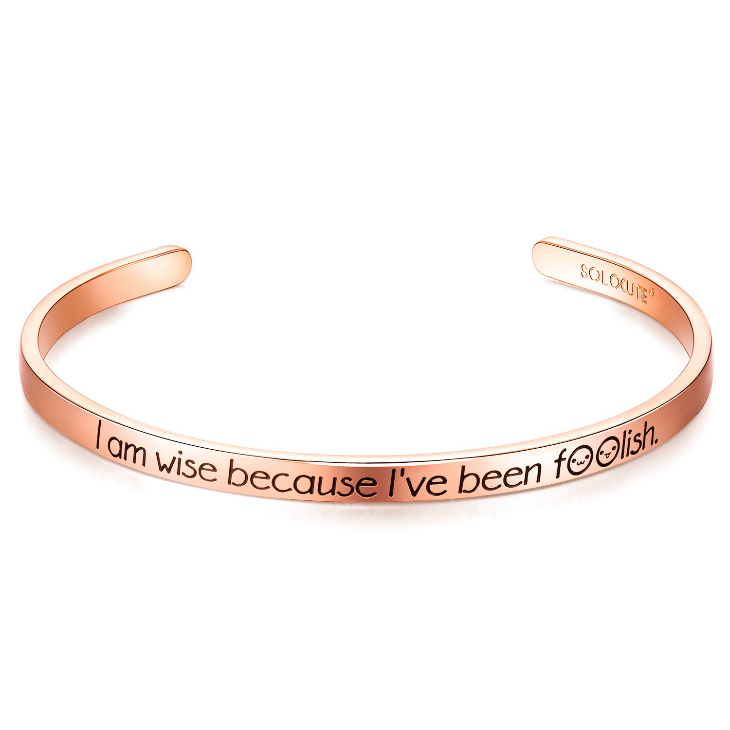 Birthday and Graduation Ceremony Thanksgiving Day Solocute Women Bangle Bracelet I am Wise Because Ive Been Foolish Inspirational Cuff Jewelry Gift for Christmas Day
