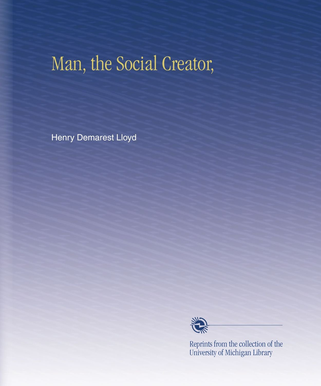Download Man, the Social Creator, pdf epub
