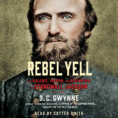 Rebel Yell: The Violence, Passion, and Redemption of Stonewall Jackson Audiobook [Free Download by Trial] thumbnail