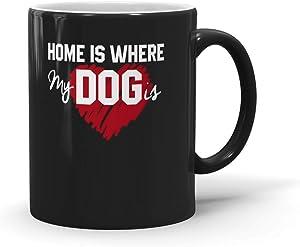 Generic Funny Home Is Where My Dogs Is Coffee Mug Dog Mom Gifts Dog Dad For Men Women 191004 11oz Black Mug