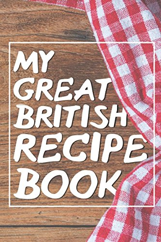 My Great British Recipe Book: A Journal British Bake Off Christmas
