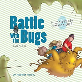 Battle with the Bugs: An Imaginative Journey Through the Immune ...