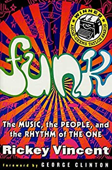 Funk: The Music, The People, and The Rhythm of The One by [Vincent, Rickey]