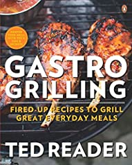Gastro Grilling is for everyone who loves to fire up the grill at any time of the year and turn an everyday meal into a gastronomic delight. Within these pages you'll find recipes like Grilled Beef Tenderloin with Fire-Roasted Red Pepper and ...