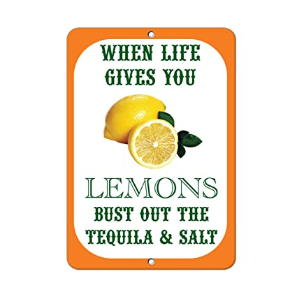 Amazoncom When Life Gives You Lemons Bust Out The Tequila And Salt