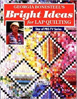 Book Bright Ideas for Lap Quilting by Georgia Bonesteel (1994-10-02)