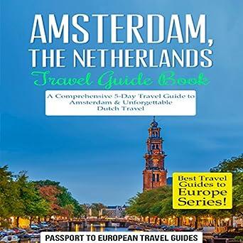 amazon com amsterdam netherlands travel guide book a rh amazon com best europe travel guide books best travel guide books 2018 europe