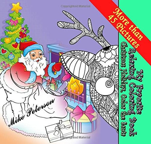 Christmas Holidays, Color the Santa - My Favorite Adult Coloring Book: Christmas and Winter Holidays 2016 Coloring Gift Book for Adult and Children (My Favorite Coloring Book) (Volume 3) ebook