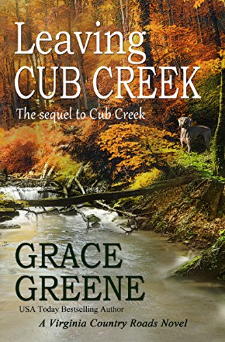 Leaving Cub Creek: A Virginia Country Roads Novel (Cub Creek Series Book 2)