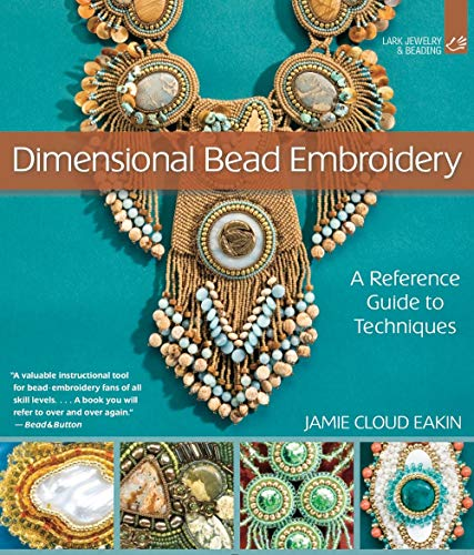 Surface Beading - Dimensional Bead Embroidery: A Reference Guide to Techniques (Lark Jewelry & Beading)