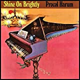 Shine on Brightly by PROCOL HARUM