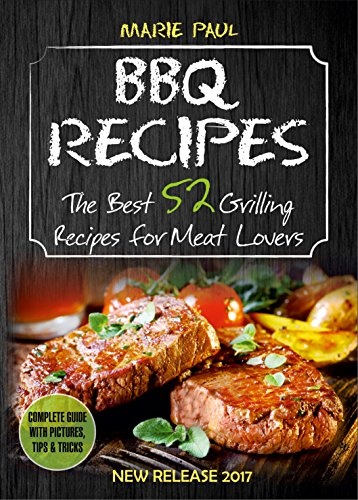 Bbq Recipes The Best 52 Grilling Recipes For Meat Lovers Smoking Meat Grilled Chicken Recipes Kamado Grill Texas Bbq Argentine Grill How To