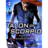 Talon of Scorpio: A Novel of the Shadowstorm