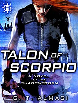 Talon of Scorpio: A Novel of the Shadowstorm by [Almasi, G. T.]
