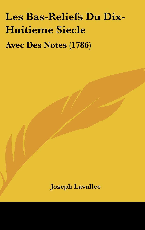 Download Les Bas-Reliefs Du Dix-Huitieme Siecle: Avec Des Notes (1786) ebook
