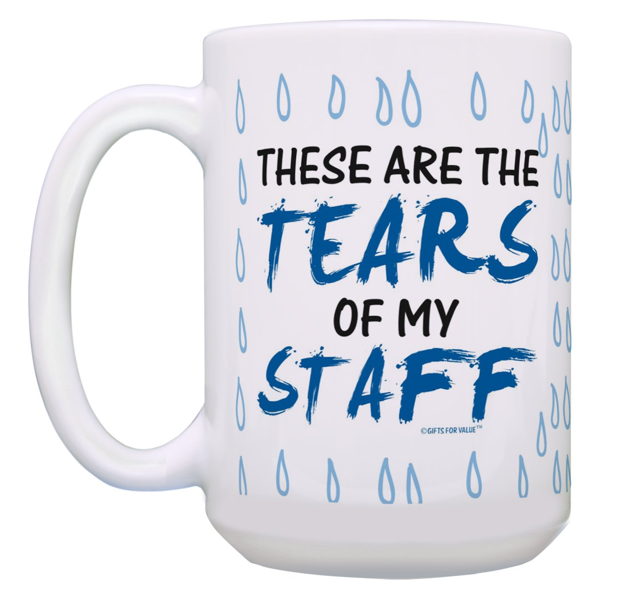 Boss Gifts for Women These Are the Tears of My Staff Boss Gag Gifts Gift 15-oz Coffee Mug Tea Cup White