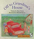 Off to Grandma's House, Mary Patton, 0673803554