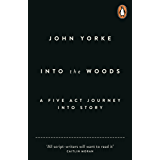 Into The Woods: How Stories Work and Why We Tell Them (English Edition)