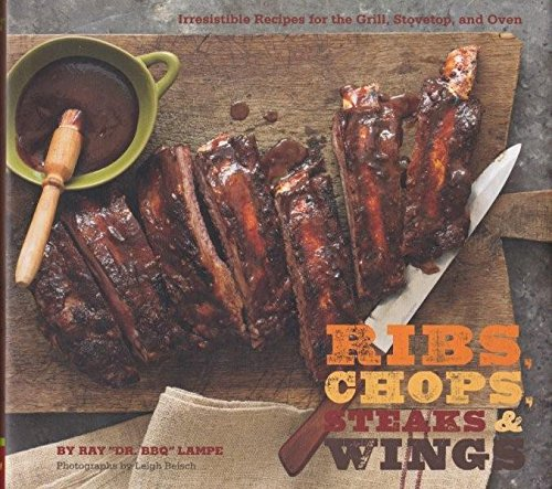 Steaks, Chops, Ribs & Wings: Irresistible Recipes for the Grill, Stovetop, and Oven (Chop Top Ca compare prices)