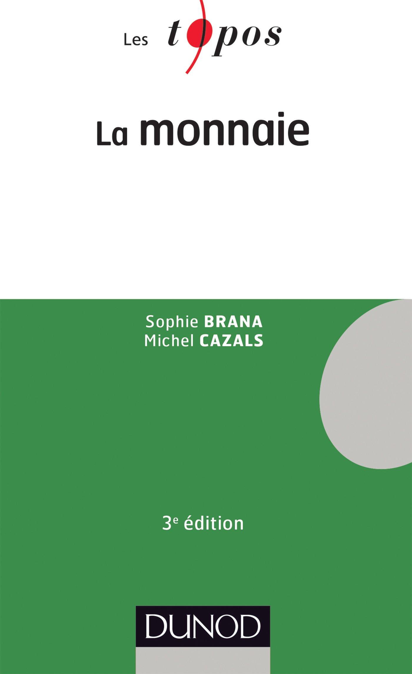 Amazon.fr - La monnaie - 3e édition - Sophie Brana, Michel Cazals - Livres