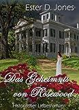 Das Geheimnis von Rosewood - Geheimnis ihres Herzens: Historischer Liebesroman (German Edition)