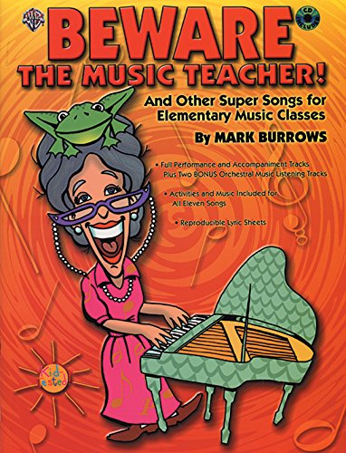 - Beware the Music Teacher!: And Other Super Songs for Elementary Music Classes, Book & CD