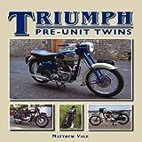 Triumph Pre-Unit Twins, Matthew Vale, 184797323X