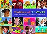 Image of Children of the World: How We Live, Learn, and Play in Poems, Drawings, and Photographs