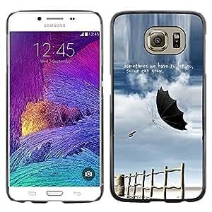Be Good Phone Accessory // Dura Cáscara cubierta Protectora Caso Carcasa Funda de Protección para Samsung Galaxy S6 SM-G920 // Let Go Grow Sometimes Storm Quote Umbrella