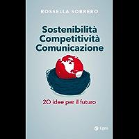 Sostenibilità Competitività Comunicazione: 20 idee per il futuro