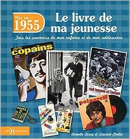 Amazon Fr 1955 Le Livre De Ma Jeunesse Laurent Chollet