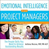 Emotional Intelligence for Project Managers: The People Skills You Need to Achieve Outstanding Results, 2nd Edition
