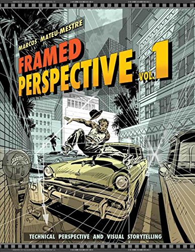Framed Perspective Vol. 1: Technical Perspective and Visual Storytelling, by Marcos Mateu-Mestre