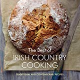 The Best of Irish Country Cooking Traditional and Contemporary Recipes