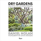img - for Dry Gardens: High Style for Low Water Gardens book / textbook / text book