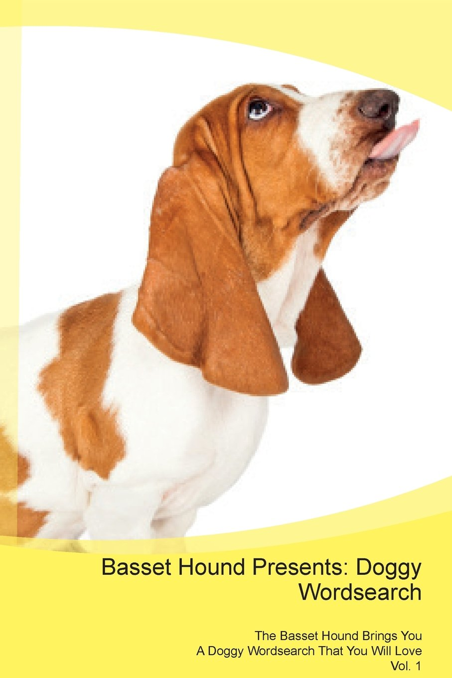 Basset Hound Presents: Doggy Wordsearch the Basset Hound Brings You a Doggy Wordsearch That You Will Love Vol. 1 pdf