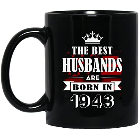 75th birthday mug for husbands the best husbands are born in 1943 best husband