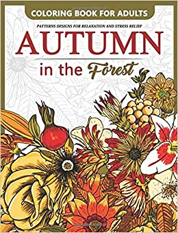 Autumn in the forest coloring book for adults flower and Colouring books for adults uk