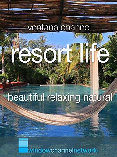 Resort Life. Beautiful. Relaxing. Natural. - Resort Life