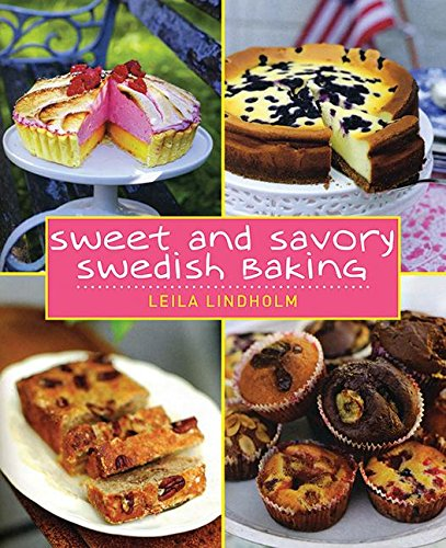 Sweet and Savory Swedish Baking by Leila Lindholm
