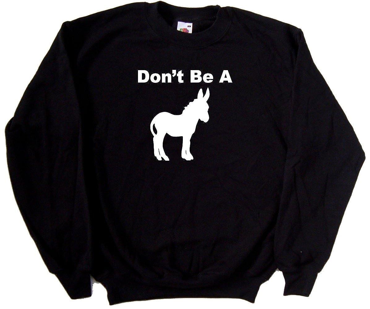 Dont Be A Donkey Funny Black Sweatshirt
