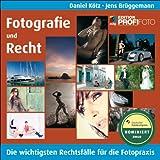 Fotografie und Recht: Die wichtigsten Rechtsfälle für die Fotopraxis
