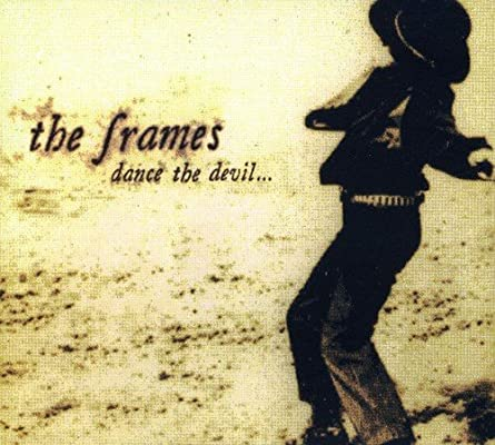 Dance The Devil - The Frames