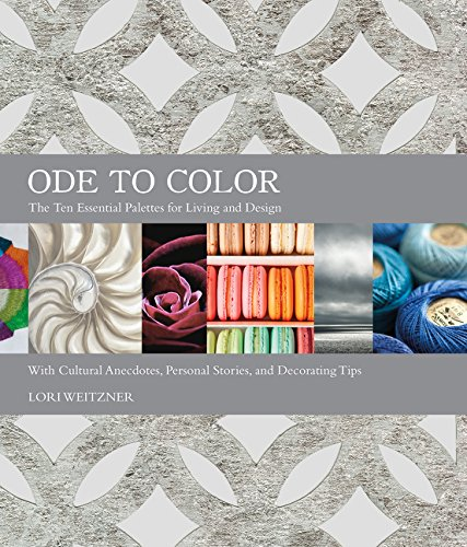 Ode to Color The Ten Essential Palettes for Living and Design