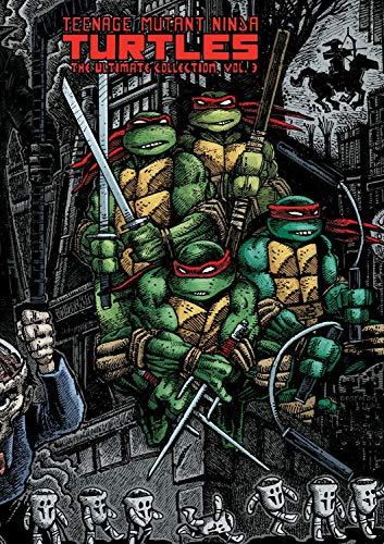 Teenage Mutant Ninja Turtles: The Ultimate Collection Volume 3 (Teenage Mutant Ninja Turtles Graphic Novels) (TMNT Ultimate Collection)