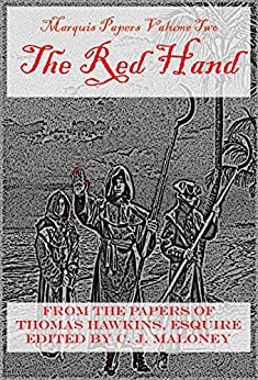 The Red Hand: Marquis Papers Volume Two by [Maloney, C. J. ]