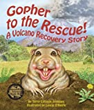 Gopher to the Rescue! A Volcano Recovery Story, Terry Catasús Jennings, 1607181312