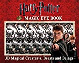 img - for Harry Potter Magic Eye Book: 3D Magical Creatures, Beasts and Beings   [HARRY POTTER MAGIC EYE BK] [Hardcover] book / textbook / text book
