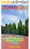 IGNITION!: Episode 2: The Cavern (The Naturists Book 1)