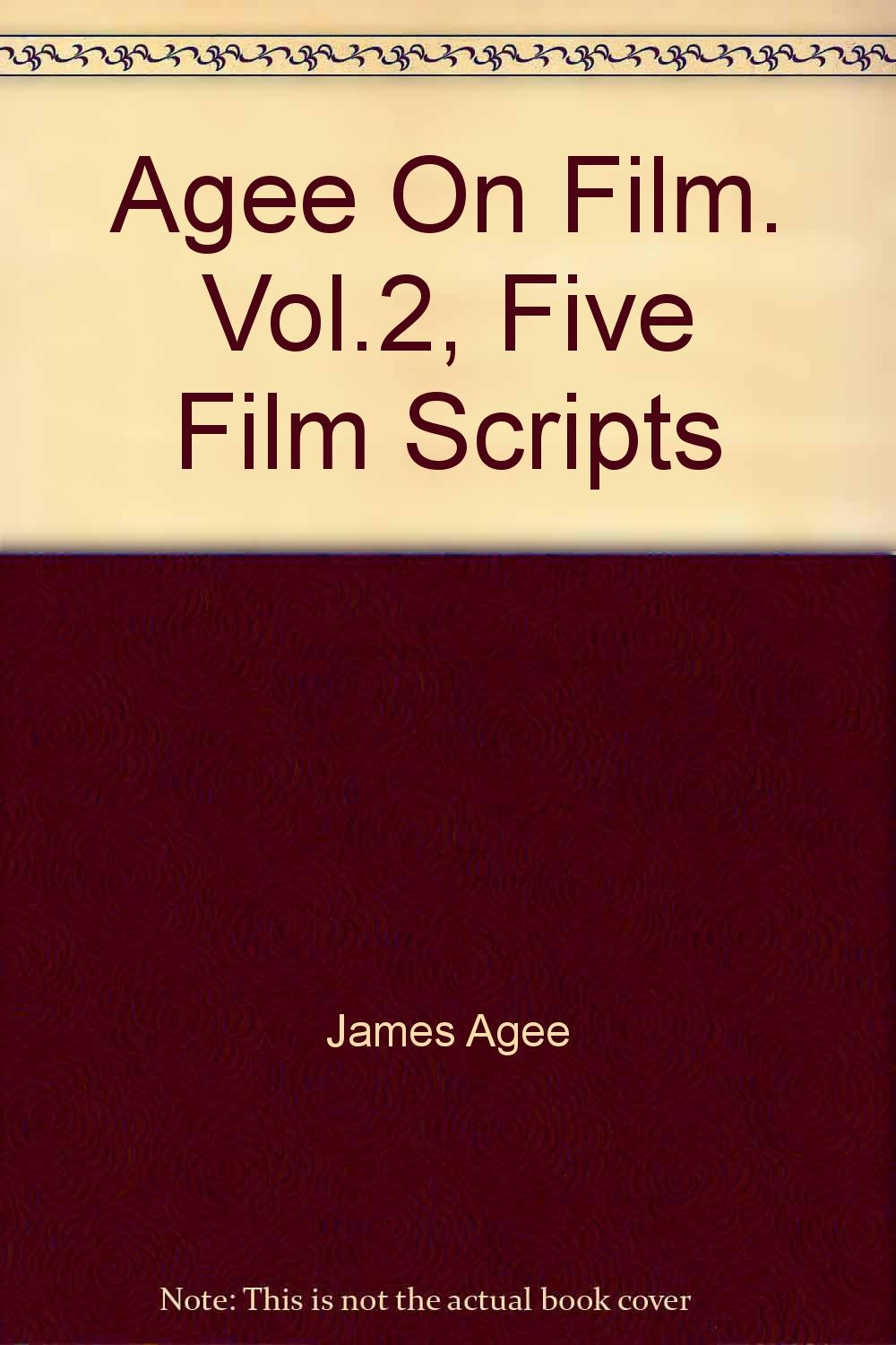 agee on film vol 2 five film scripts